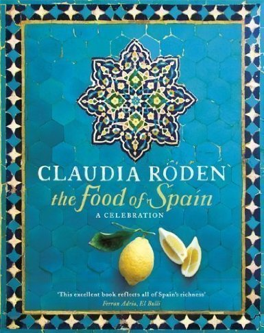 The Food of Spain Claudia Roden